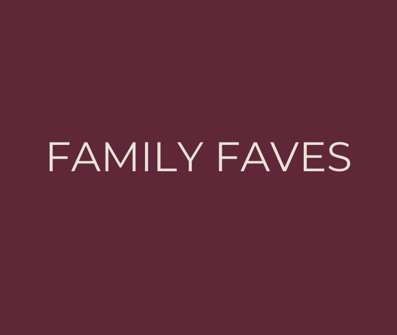 Family faves