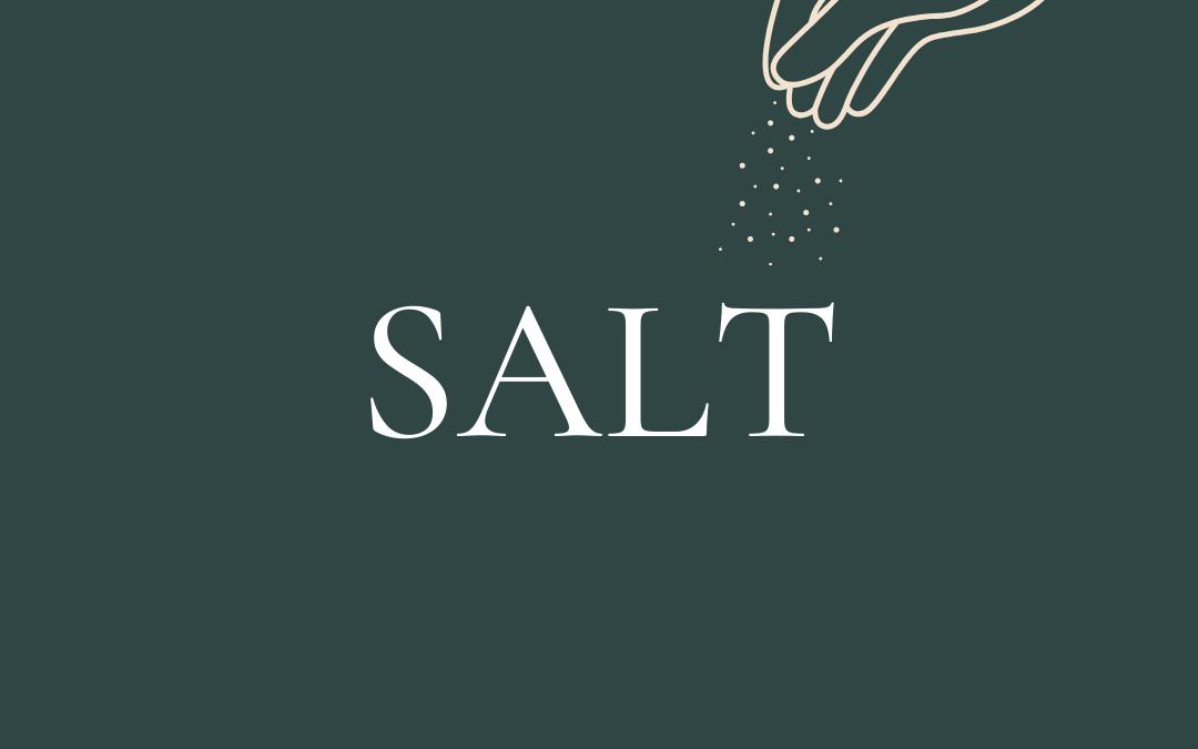 A note about salt