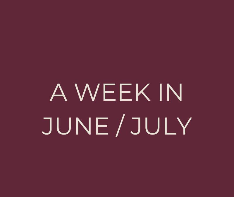 A week in June / July