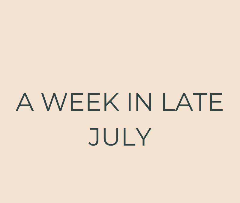 A week in late July