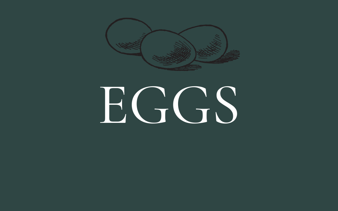 Eggs – A home cook's guide